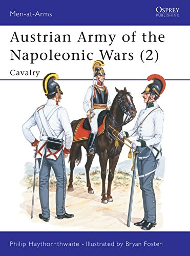 Austrian Army of the Napoleonic Wars: No. 2: Cavalry by Philip J. Haythornthwaite