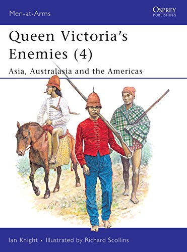 Queen Victoria's Enemies: No. 4: Asia, Australasia and the Americas by Ian Knight