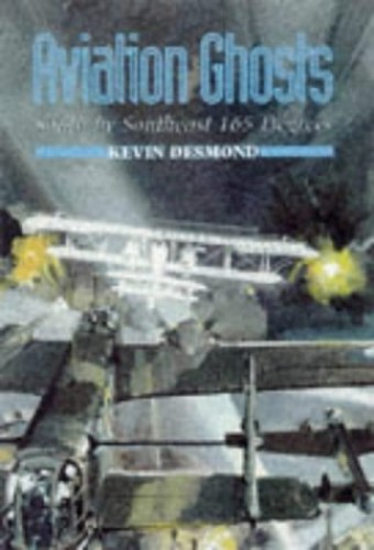 Aviation Ghosts: South by Southeast 165 Degrees by Kevin Desmond