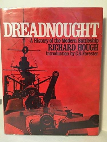 Dreadnought: History of the Modern Battleship by Richard Hough