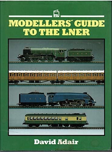 Modeller's Guide to the London and North Eastern Railway by David Adair