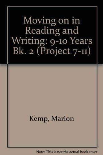 Moving on in Reading and Writing: Bk. 2: 9-10 Years by Marion Kemp