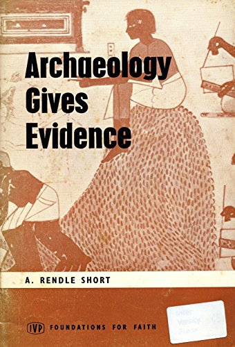 Archaeology Gives Evidence by Arthur Rendle Short