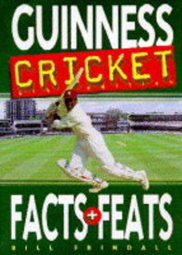 Guinness Book of Cricket Facts and Feats by Bill Frindall