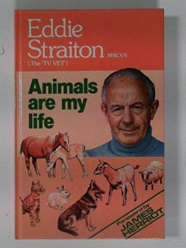 Animals are My Life by Eddie Straiton