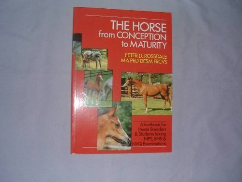 The Horse: From Conception to Maturity by Peter Rossdale