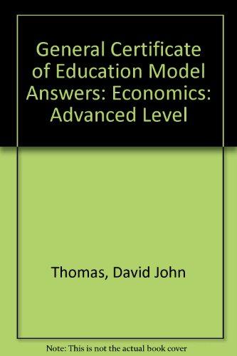 General Certificate of Education Model Answers: Economics: Advanced Level by David John Thomas