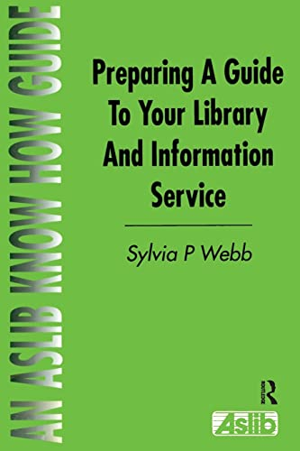 Preparing a Guide to Your Library and Information Service by Sylvia P. Webb