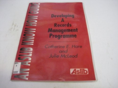 Developing a Records Management Programme by Catherine Hare