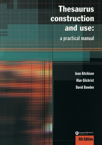 Thesaurus Construction and Use: A Practical Manual by Jean Aitchison