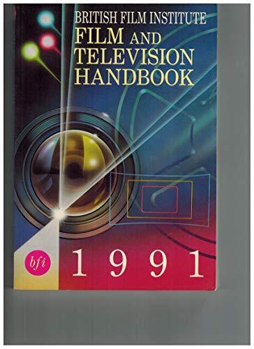 British Film Institute Film and Television Handbook: 1991 by David Leafe