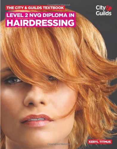 The City & Guilds Textbook: Level 2 NVQ Diploma in Hairdressing by Keryl Titmus