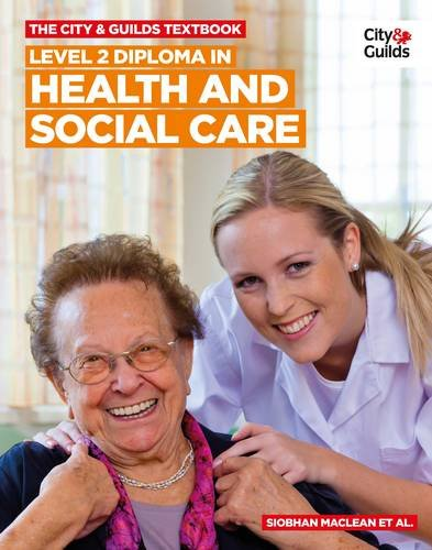 The City & Guilds Textbook: Level 2 Diploma in Health and Social Care by Siobhan Maclean