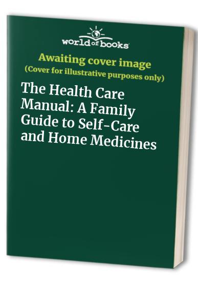 The Health Care Manual by John Fry
