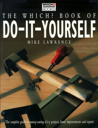 """""""Which?"""" Book of Do-it-yourself by Mike Lawrence"""