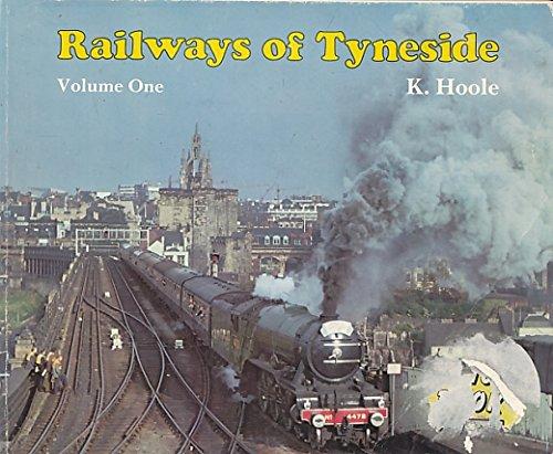 Railways of Tyneside: v. 1 by K. Hoole