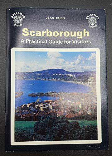 Scarborough: Practical Guide for Visitors by John Curd