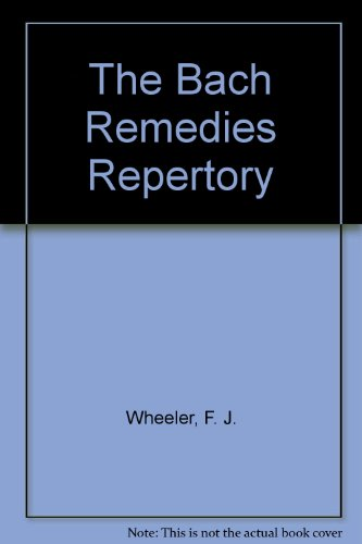 The Bach Remedies Repertory by F. J. Wheeler
