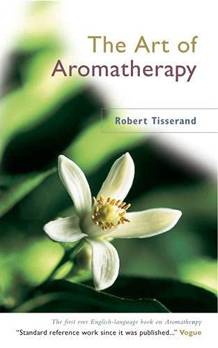 The Art of Aromatherapy by Robert Tisserand
