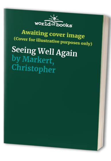 Seeing Well Again by Christopher Markert