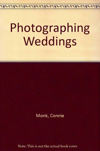 Photographing Weddings and Other Special Occasions by Barry Monk