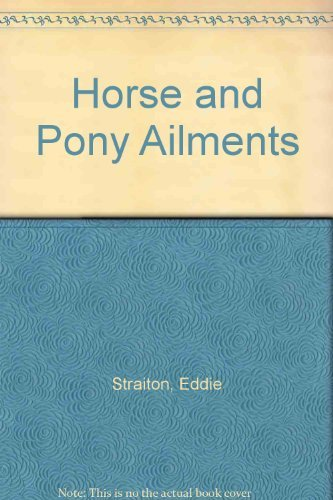 Horse and Pony Ailments: TV Vet Horse Book by Eddie Straiton