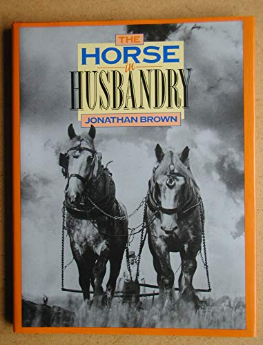 The Horse in Husbandry by Jonathan Brown