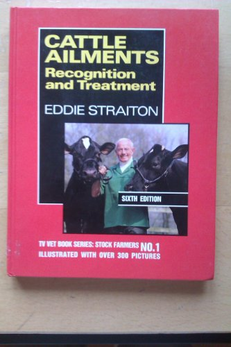 Cattle Ailments: Recognition and Treatment by Eddie Straiton
