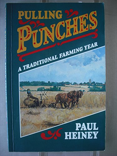 Pulling Punches: A Traditional Farming Year by Paul Heiney
