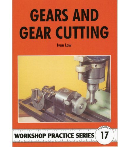 Gears and Gear Cutting by Ivan R. Law