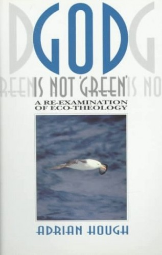 God is Not Green by Adrian Hough