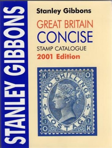 Great Britain Concise Stamp Catalogue by Stanley Gibbons