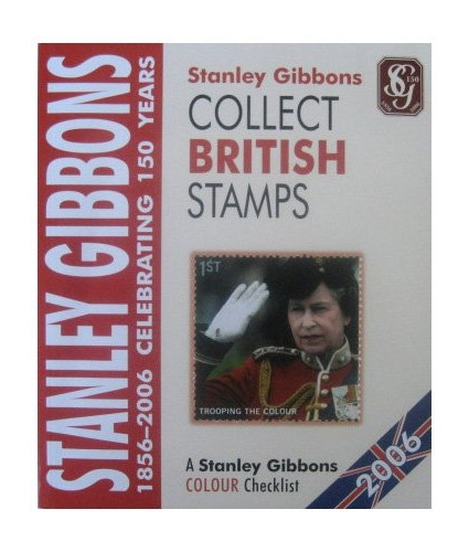 Collect British Stamps: A Stanley Gibbons Colour Checklist: 2006 by Stanley Gibbons
