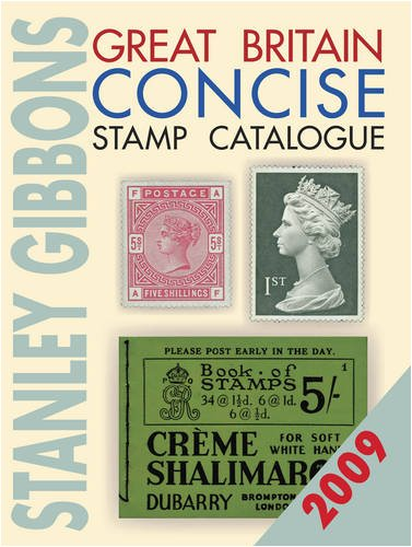 Great Britain Concise Stamp Catalogue: 2009 by Hugh Jefferies