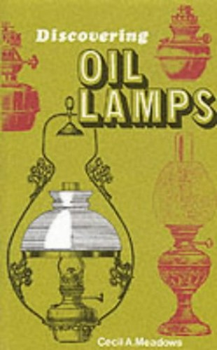 Oil Lamps by Cecil A. Meadows
