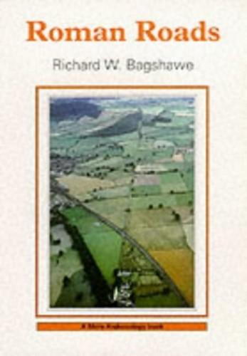 Roman Roads by Richard W. Bagshawe