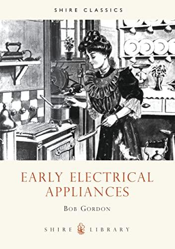 Early Electrical Appliances by Bob Gordon