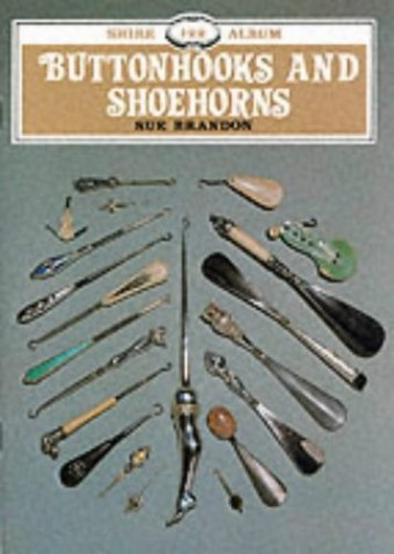 Buttonhooks and Shoehorns by Sue Brandon