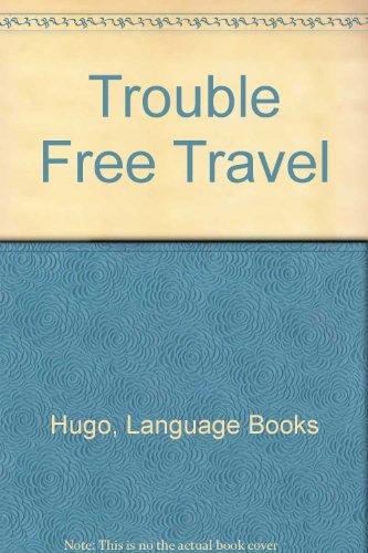Trouble Free Travel by Language Books Hugo