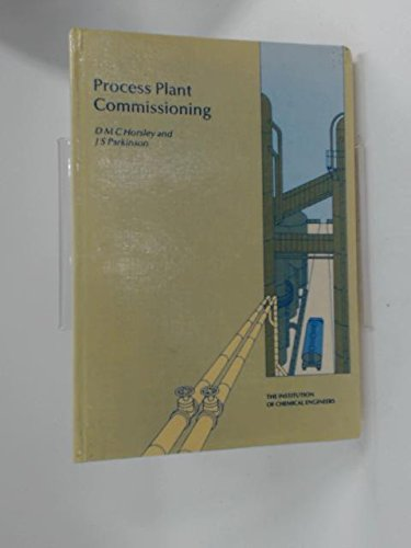 Process Plant Commissioning: A User Guide by D.M.C. Horsley