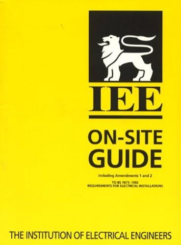 Institution of Electrical Engineers Wiring Regulations: Regulations for Electrical Installations: On-site Guide to 16r.e by Institution of Electrical Engineers