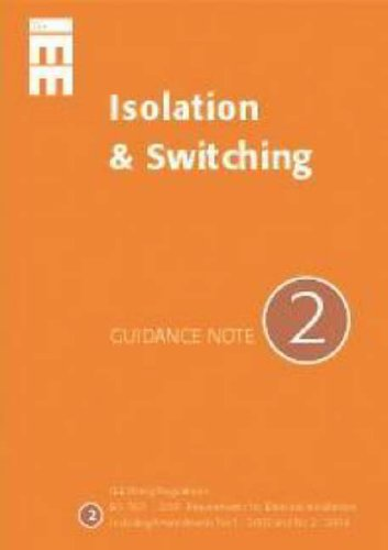 Guidance Notes: No 2: Isolation and Switching by Institution of Electrical Engineers
