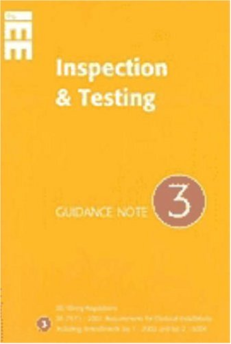 Guidance Note 3 to IEE Wiring Regulations BS7671: Inspection and Testing by Institution of Electrical Engineers