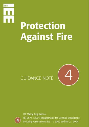 Guidance Notes: No 4: Protection from Fire by Institution of Electrical Engineers