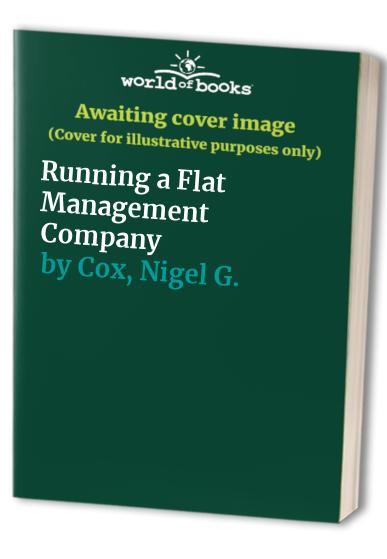 Running a Flat Management Company by Nigel G. Cox
