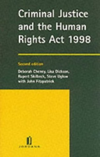 Criminal Justice and the Human Rights Act, 1998 by Steve Uglow