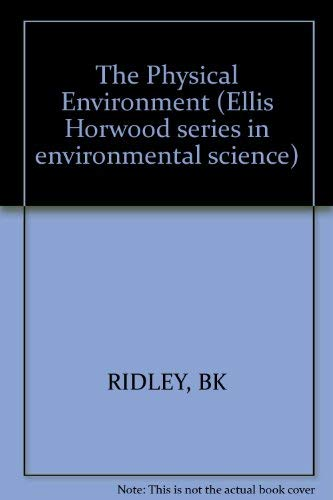 The Physical Environment by B. K. Ridley