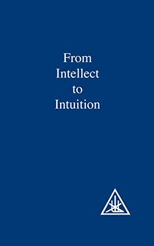 From Intellect to Intuition by Alice A. Bailey