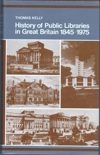 History of Public Libraries in Great Britain by Thomas Kelly