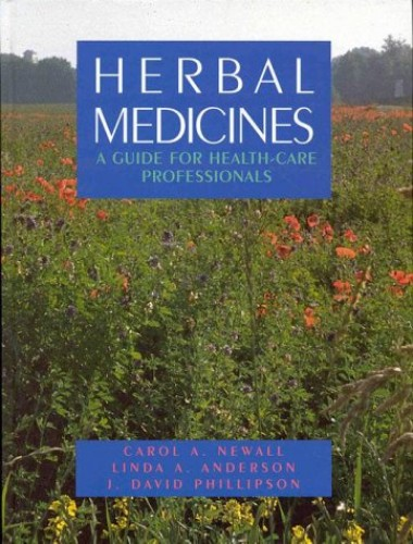 Herbal Medicines: A Guide for Healthcare Professionals by Carol A. Newall